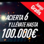 Acierta 6 resultados y gana hasta 100.000€